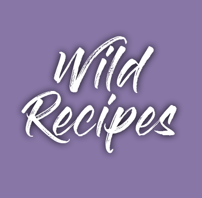 Wild Recipes
